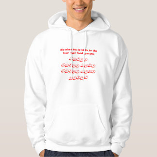 We elves try to stick to the four main food gro... hoodie