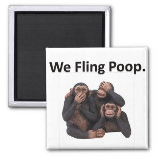 We Fling Poop. Square Magnet