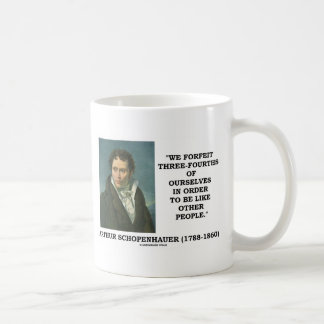 We Forfeit Three-Fourths Of Ourselves To Be Like Coffee Mug