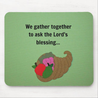 We gather together to ask the Lord's blessing. Mouse Pad