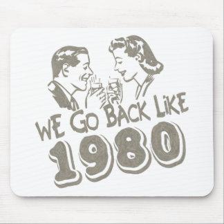 We Go Back Like 1980-Mousepad