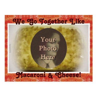 We Go Together Like Macaroni Cheese Picture Postcards