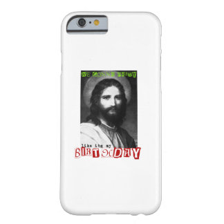 We gonna party like it's my birthday - Holiday Barely There iPhone 6 Case