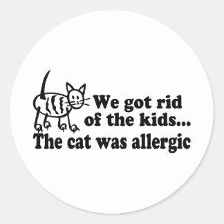 We Got Rid Of The Kids The Cat Was Allergic Round Sticker