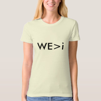 We greater than I T-Shirt