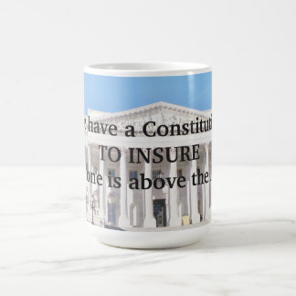 We Have a Constitution Coffee Mug
