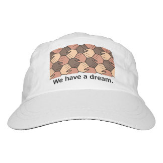 We Have a Dream. Hat