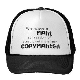 We have a right to freedom of speech hat