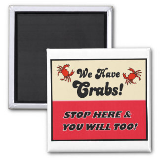 We Have Crabs Square Magnet