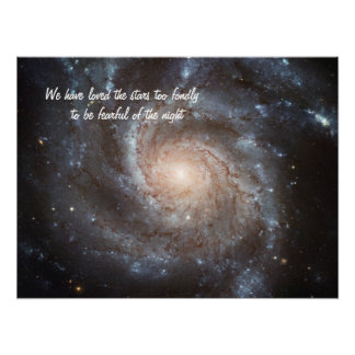"""""""We have loved the stars"""" Pinwheel Galaxy Poster"""