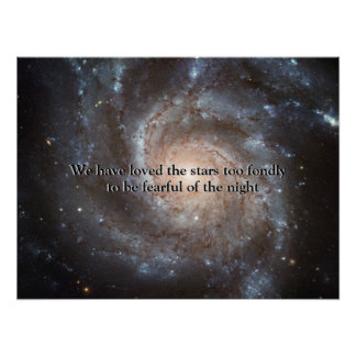 """""""We have loved the stars"""" Pinwheel Spiral Galaxy Posters"""