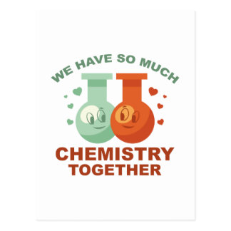 We Have So Much Chemistry Together Postcard