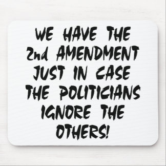 We Have The 2nd Amendment Just In Case Mouse Pad