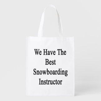 We Have The Best Snowboarding Instructor Grocery Bags