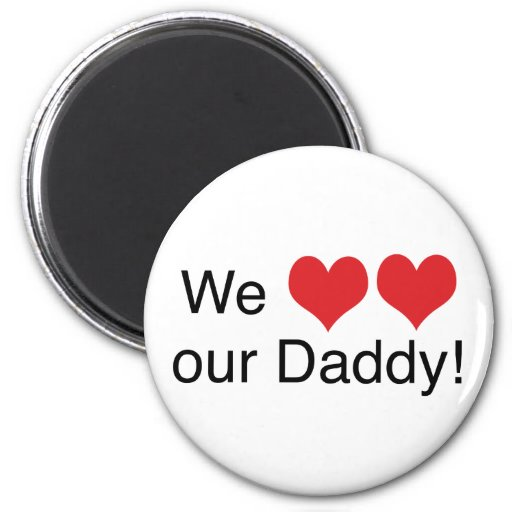 We Heart Daddy Refrigerator Magnets