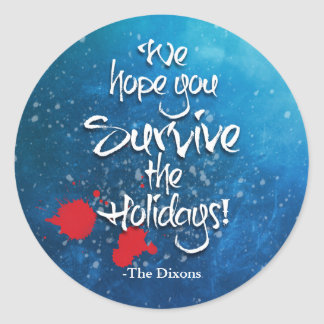 We hope you Survive the Holidays custom name Classic Round Sticker