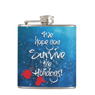 We hope you Survive the Holidays funny Hip Flask