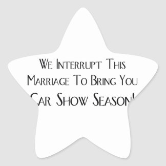 We Interrupt This Marriage To Bring You Car Show Star Sticker