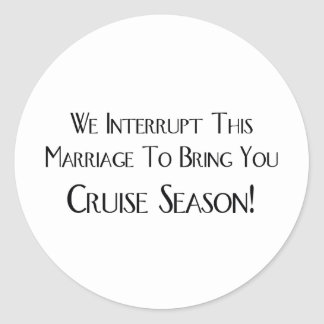 We Interrupt This Marriage To Bring You Cruise Round Stickers
