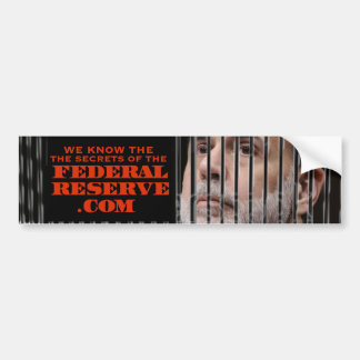 we know the secrets of the federal reserve car bumper sticker