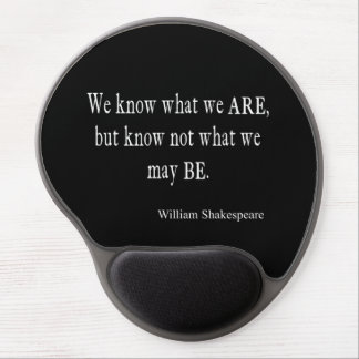 We Know What We Are Not May Be Shakespeare Quote Gel Mouse Mat