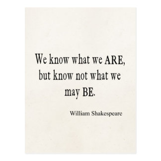 We Know What We Are Not May Be Shakespeare Quote Postcard