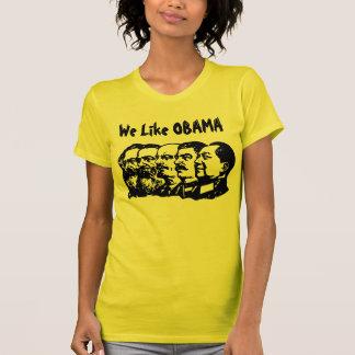 We Like OBAMA T-Shirt