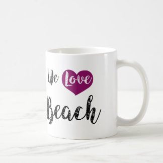 """We love Beach "" Coffee Mug"