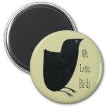 We Love Birds Magnet