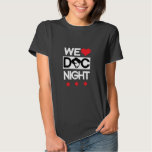 We Love Doc Night (DC Red Stars) Tshirts