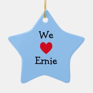 We Love Ernie Ornament