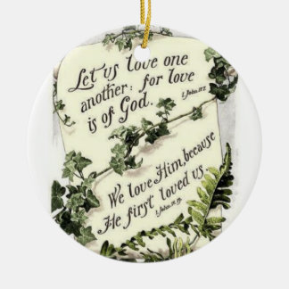 We Love Him Because He First Loved Us Round Ceramic Decoration
