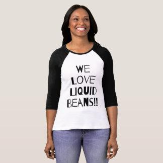 WE LOVE LIQUID BEANS!! Women's 3/4 Sleeve T-Shirt