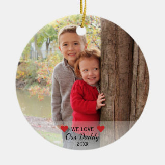 We Love Our Daddy   Hearts & 2 Photos Christmas Round Ceramic Decoration