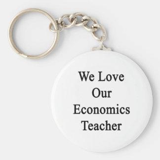 We Love Our Economics Teacher Key Chain