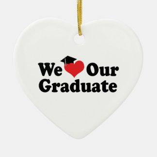 We Love Our Graduate Ornament