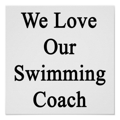 We Love Our Swimming Coach Print