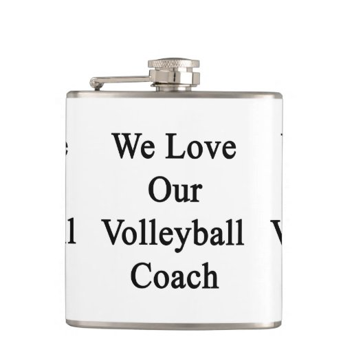 We Love Our Volleyball Coach Hip Flasks
