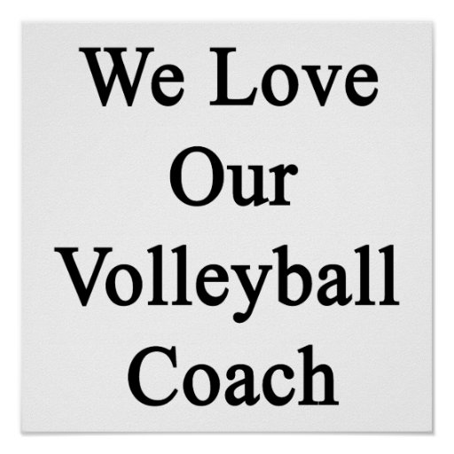 We Love Our Volleyball Coach Poster