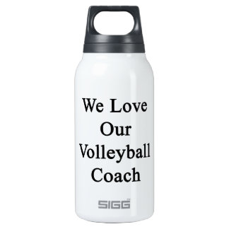We Love Our Volleyball Coach 10 Oz Insulated SIGG Thermos Water Bottle