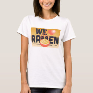 we love ramen T-Shirt