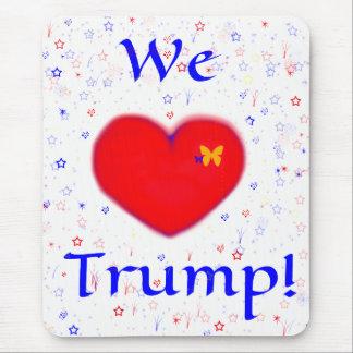 WE LOVE TRUMP MOUSE MAT