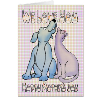 We love you dog and cat mother's day greeting card
