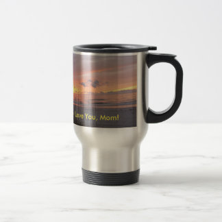 We Love You, Mom! Mother's Day - Birthday Stainless Steel Travel Mug
