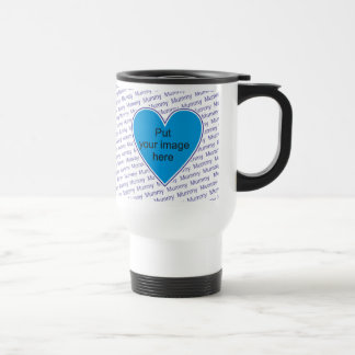 We love you Mummy - personalize with photo Travel Mug
