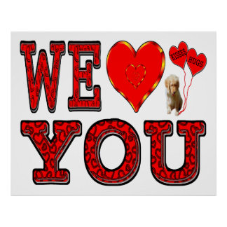We Love You with Puppy & Hugs & Kisses Balloons Poster