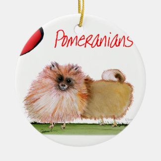 we luv pomeranians from Tony Fernandes Round Ceramic Decoration