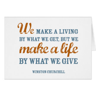 We make a life by what we give card