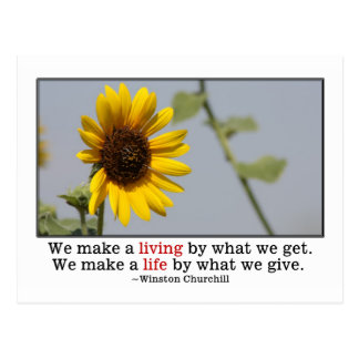 We make a life by what we give post card