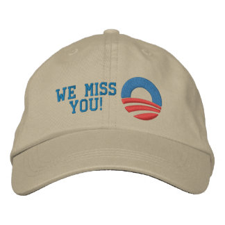 We Miss You Barack! Embroidered Hats